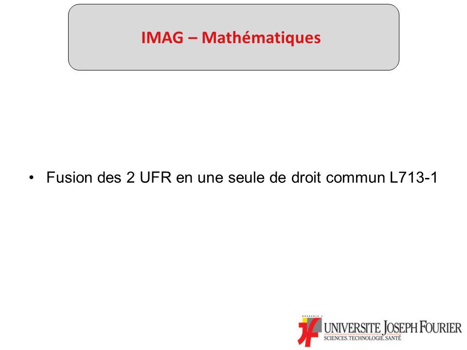IMAG – Mathématiques Fusion des 2 UFR en une seule de droit commun L713-1