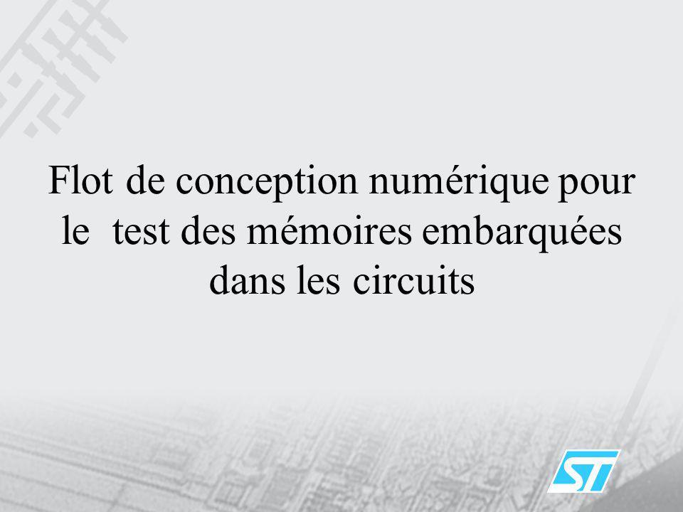Flot de conception numérique pour le test des mémoires embarquées dans les circuits