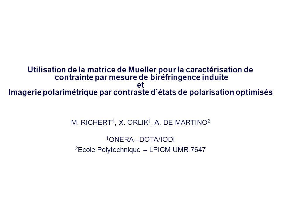 Utilisation de la matrice de Mueller pour la caractérisation de contrainte par mesure de biréfringence induite et Imagerie polarimétrique par contrast