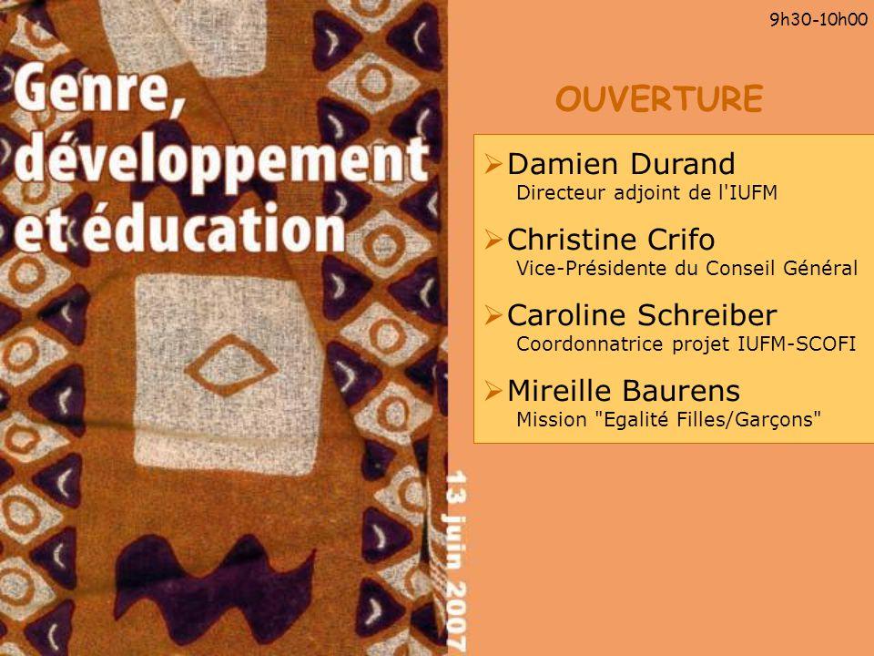 OUVERTURE 9h30-10h00 Damien Durand Directeur adjoint de l'IUFM Christine Crifo Vice-Présidente du Conseil Général Caroline Schreiber Coordonnatrice pr