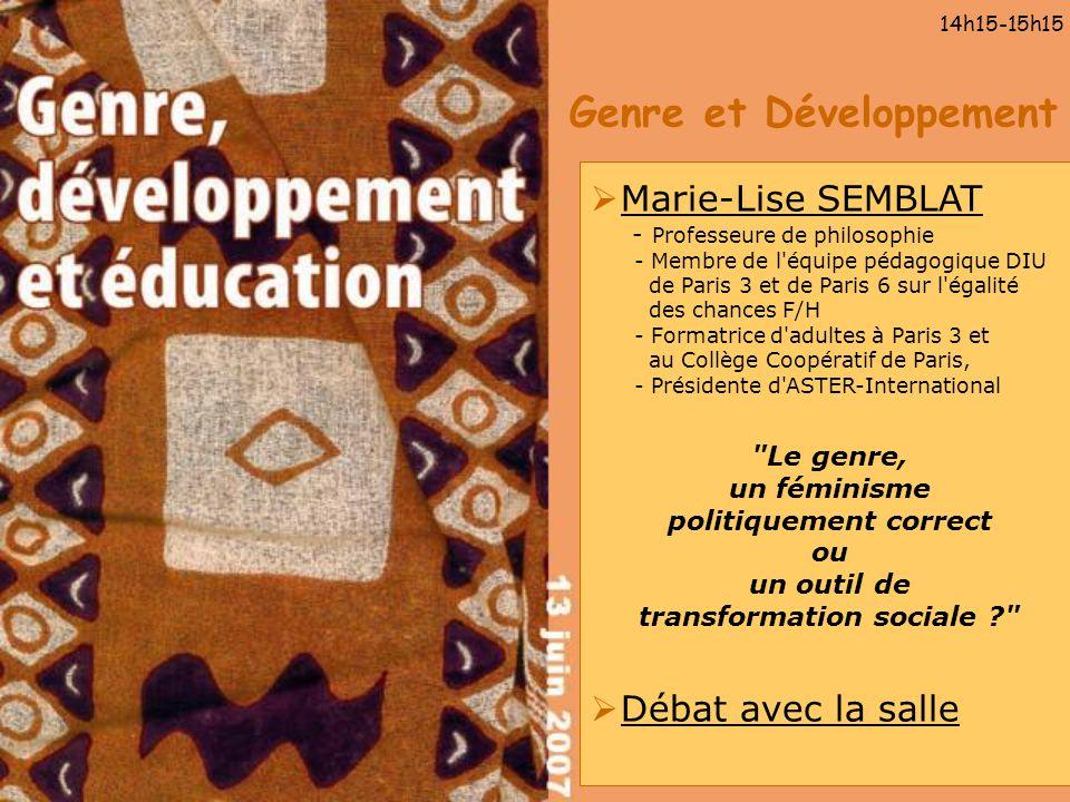 Genre et Développement 14h15-15h15 Marie-Lise SEMBLAT - Professeure de philosophie - Membre de l'équipe pédagogique DIU de Paris 3 et de Paris 6 sur l