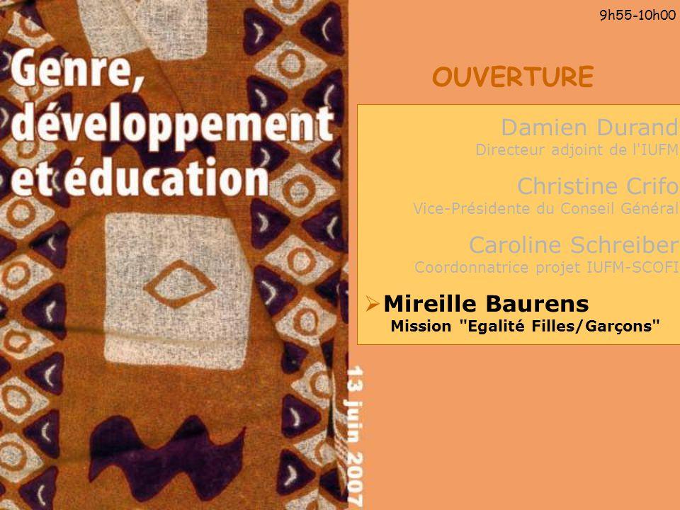 OUVERTURE 9h55-10h00 Damien Durand Directeur adjoint de l'IUFM Christine Crifo Vice-Présidente du Conseil Général Caroline Schreiber Coordonnatrice pr