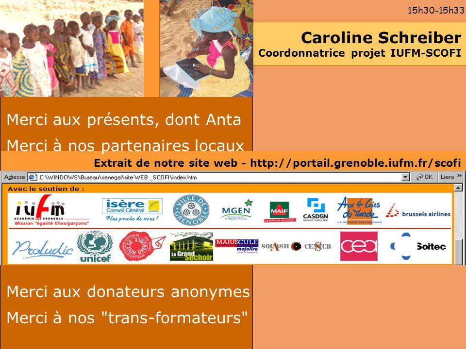 Merci aux présents 15h30-15h33 Extrait de notre site web - http://portail.grenoble.iufm.fr/scofi Caroline Schreiber Coordonnatrice projet IUFM-SCOFI M