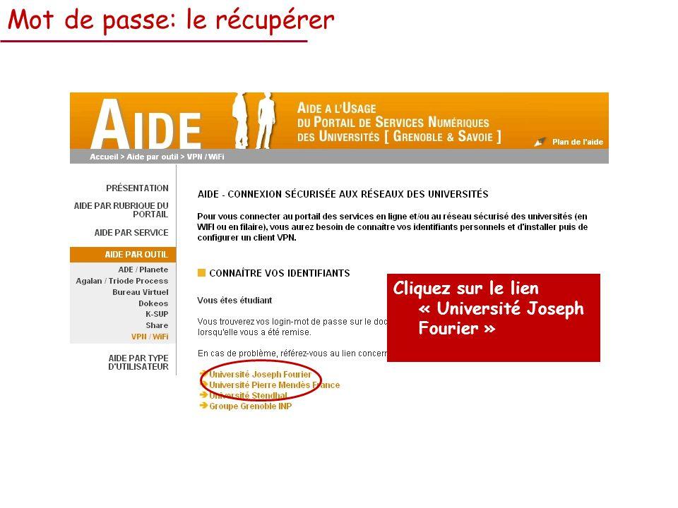 Mot de passe: le récupérer Cliquez sur le lien « Université Joseph Fourier »