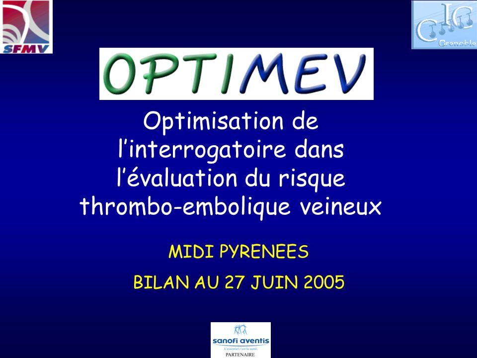 Optimisation de linterrogatoire dans lévaluation du risque thrombo-embolique veineux MIDI PYRENEES BILAN AU 27 JUIN 2005