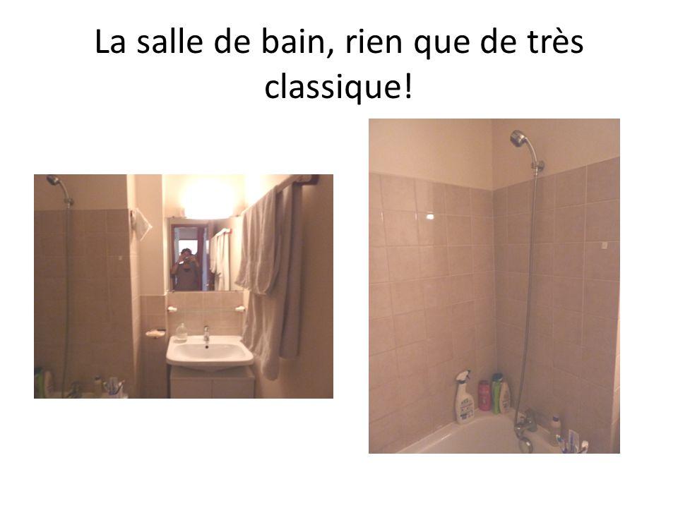 La salle de bain, rien que de très classique!