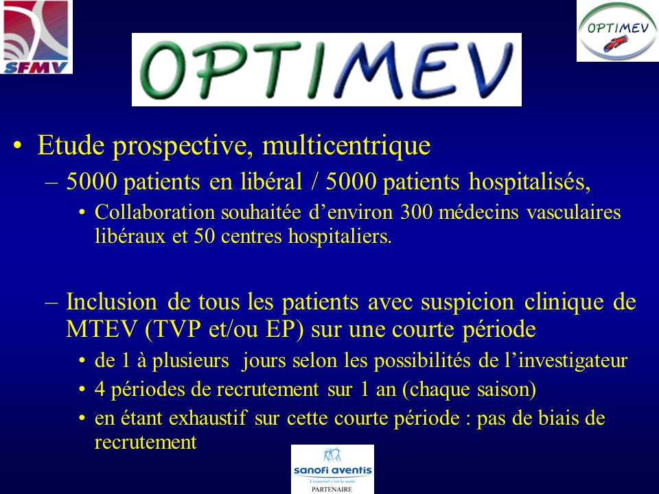 8254 patients inclus par –300 médecins vasculaires libéraux –50 centres hospitaliers