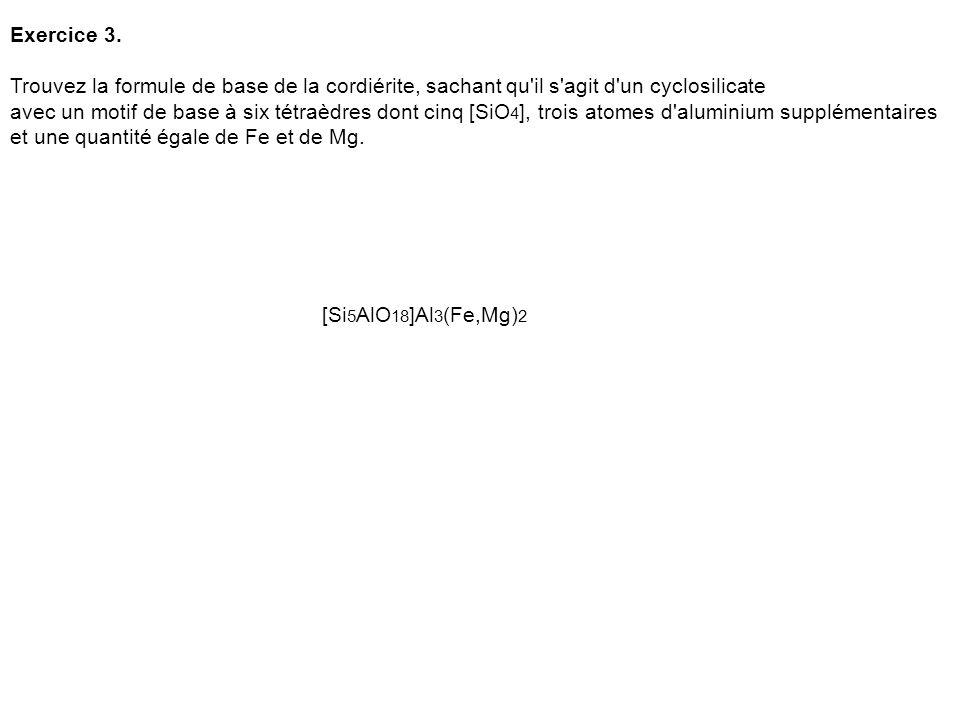 Exercice 2. Trouvez la formule de base du diopside, sachant qu'il s'agit d'un inosilicate à chaîne simple avec autant de Mg que de Ca. Diopside [Si 2