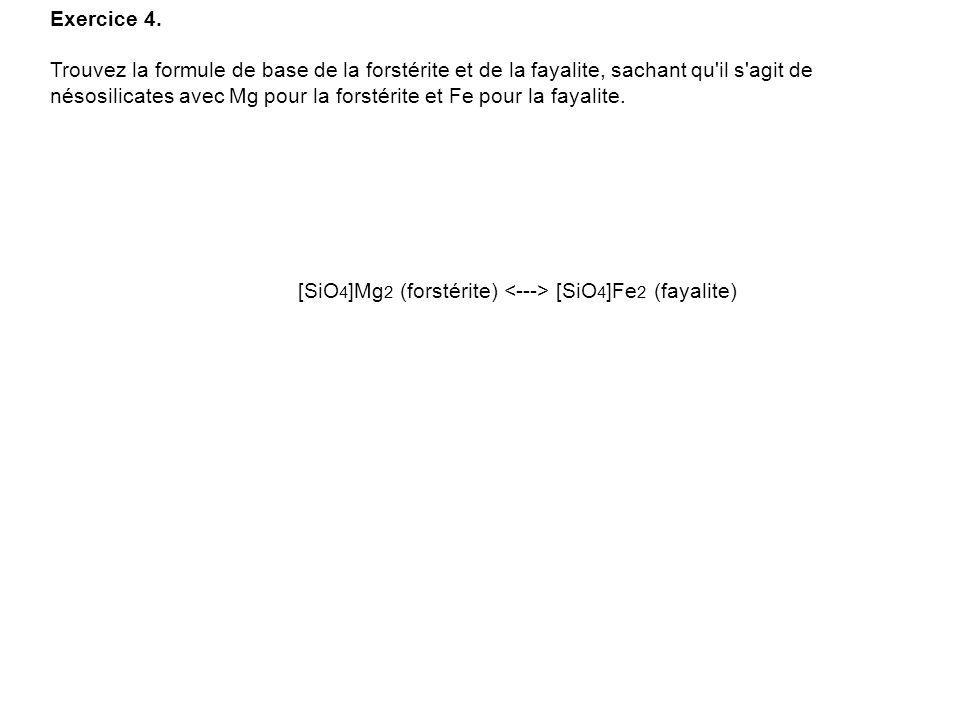 Exercice 3. Trouvez la formule de base de la cordiérite, sachant qu'il s'agit d'un cyclosilicate avec un motif de base à six tétraèdres dont cinq [SiO
