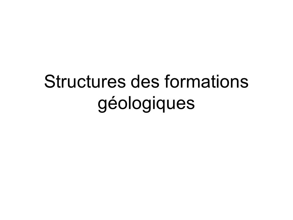 Structures des formations géologiques
