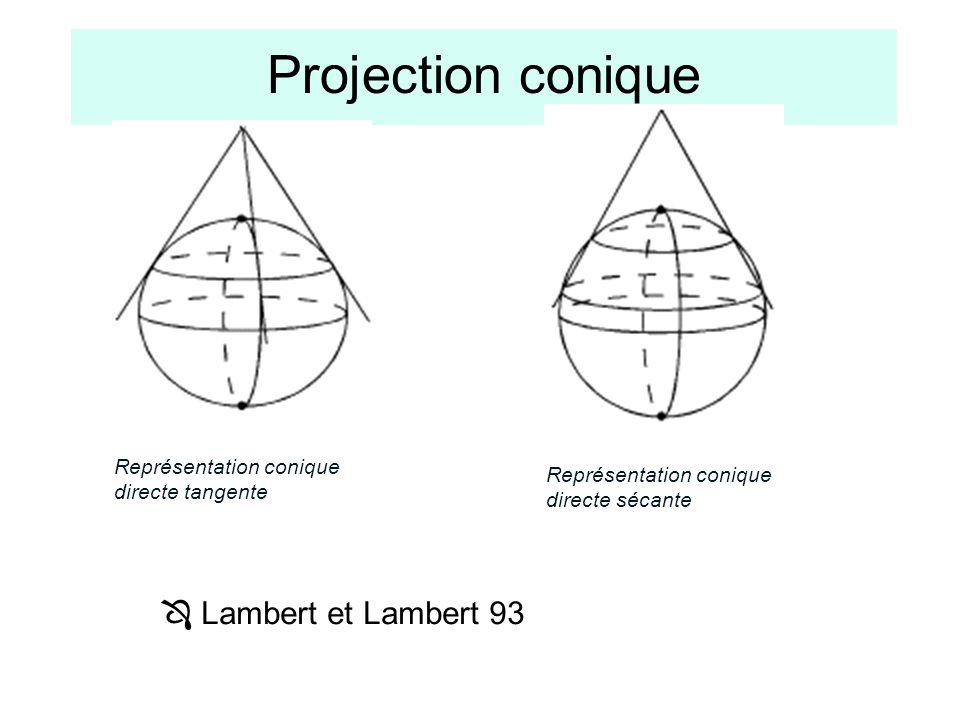 Projection conique Représentation conique directe tangente Lambert et Lambert 93 Représentation conique directe sécante