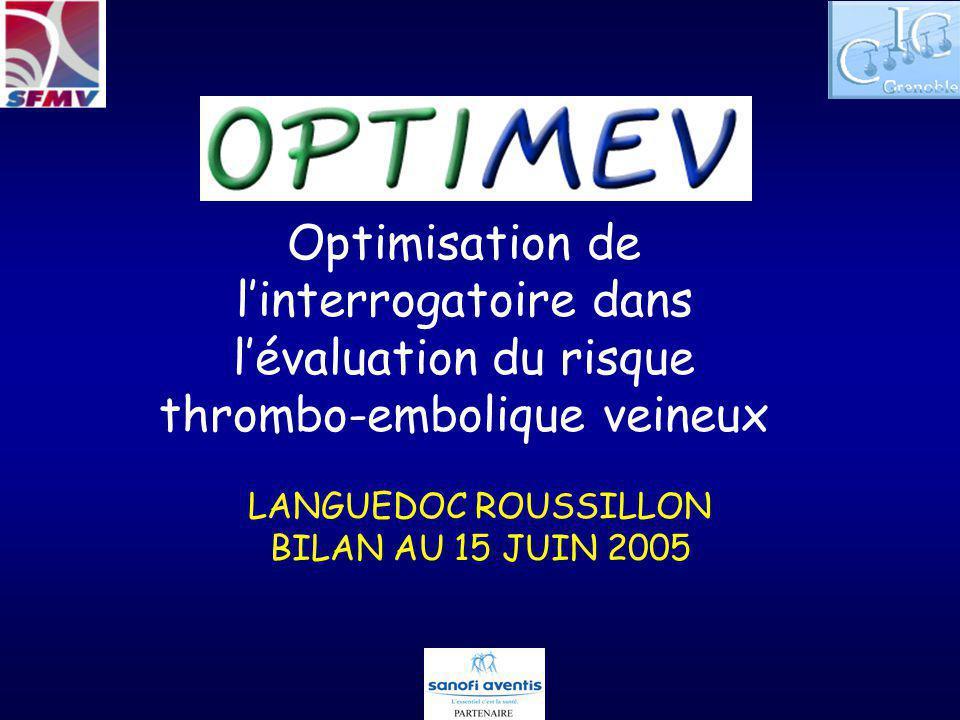 Optimisation de linterrogatoire dans lévaluation du risque thrombo-embolique veineux LANGUEDOC ROUSSILLON BILAN AU 15 JUIN 2005