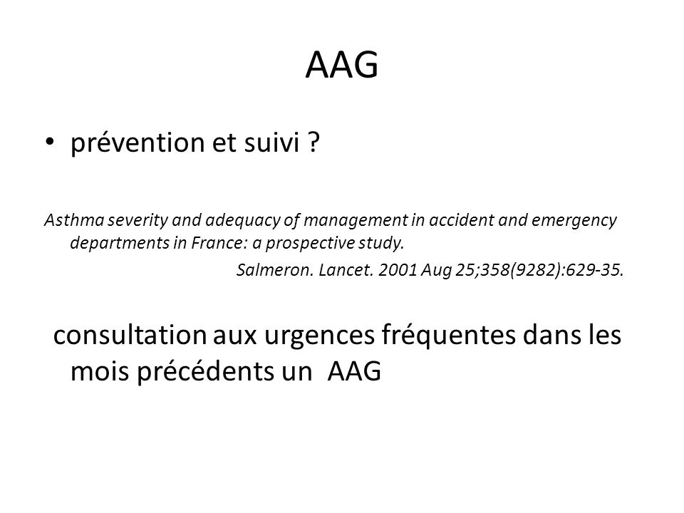 AAG prévention et suivi ? Asthma severity and adequacy of management in accident and emergency departments in France: a prospective study. Salmeron. L