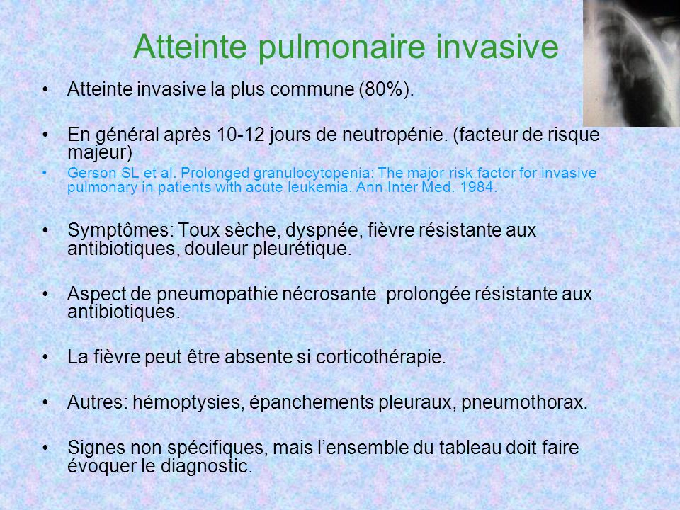 Atteinte pulmonaire invasive Atteinte invasive la plus commune (80%).