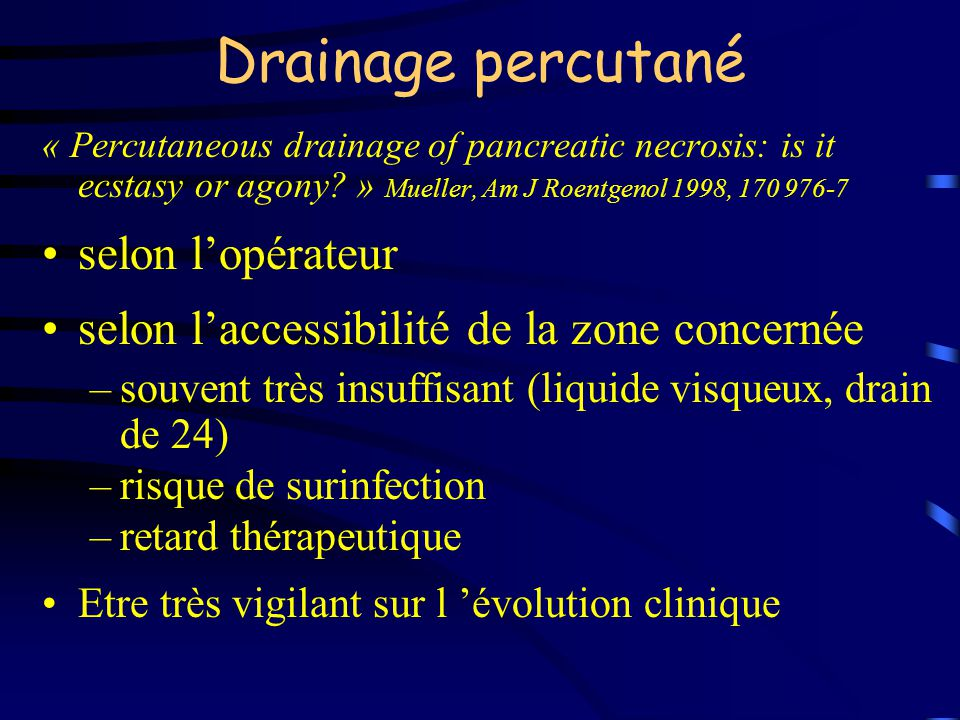 Drainage percutané « Percutaneous drainage of pancreatic necrosis: is it ecstasy or agony.
