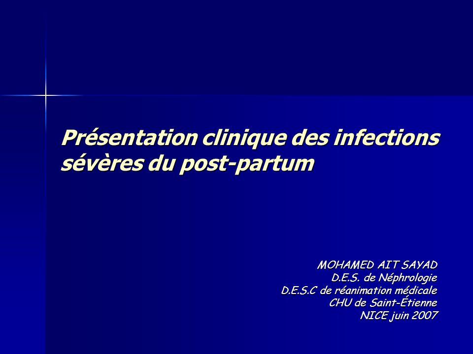 Introduction Fréquentes Mortalité maternelle +++ (PVD) Plusieurs sites Utérus +++ annexesRein Diffusion péritonéale Sein Gravité potentielle –Septicémie choc septique –stérilité