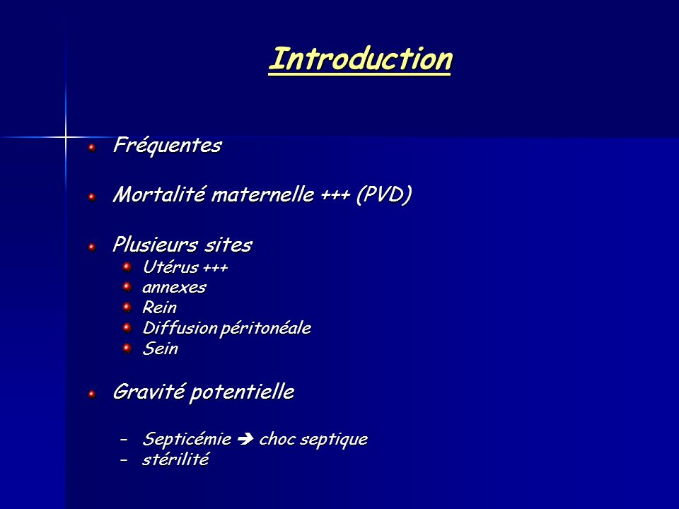 Les facteurs de prédisposition Liés à la parturiente –rupture prématurée des membranes –travail dystocique –chorioamniotite –hémorragie importante –corticothérapie maternelle anténatale –Un bas niveau socio-économique –Lobésité Liés aux soignants Liés aux soignants touchers vaginauxtouchers vaginaux répétés pendant le travail, touchers vaginaux manœuvres endo-utérines (monitoring au scalp, tocométrie interne, version interne, révision utérine, délivrance artificielle) (monitoring au scalp, tocométrie interne, version interne, révision utérine, délivrance artificielle) césarienne +++ la mauvaise observance des règles élémentaires de propreté et d hygiène (absence de gants, d eau propre, de savon, etc.).