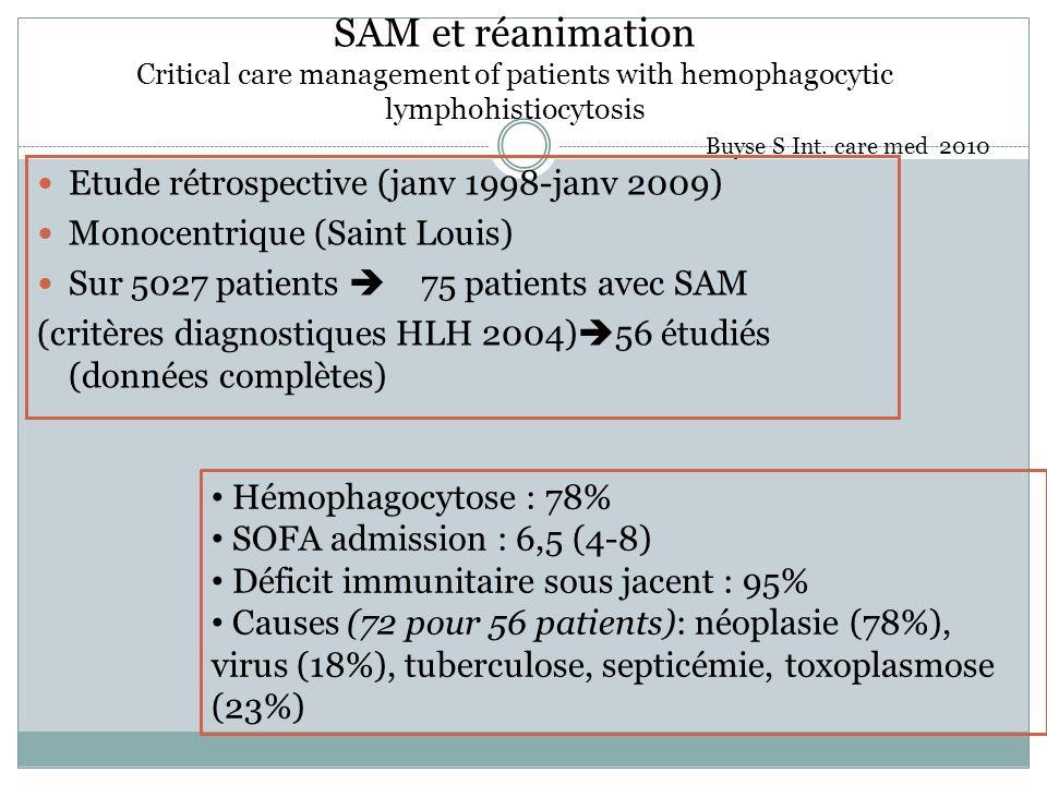 SAM et réanimation Critical care management of patients with hemophagocytic lymphohistiocytosis Buyse S Int. care med 2010 Etude rétrospective (janv 1