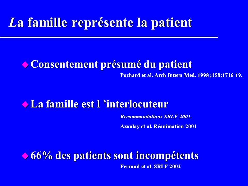 Pourquoi informer les familles? u Ca nest pas du consumérisme –Les patients sont incapables de consentir –Les familles ne sont pas des simples visiteu