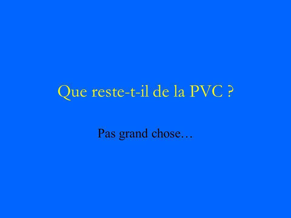 Que reste-t-il de la PVC ? Pas grand chose…
