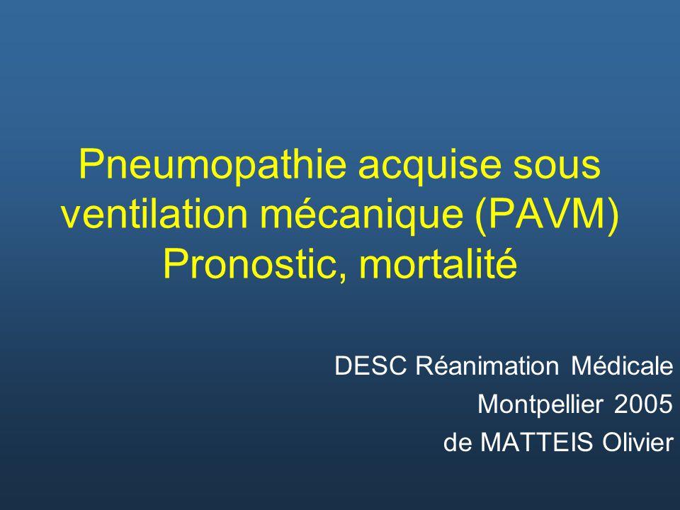 Pronostic des PAVM Mortalité des PAVM = 24% à 76% (selon les travaux) Existence dune surmortalité discutée.