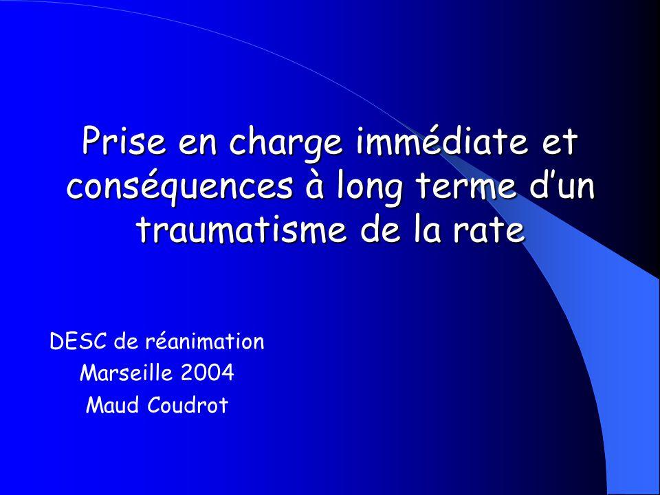 Prise en charge immédiate et conséquences à long terme dun traumatisme de la rate DESC de réanimation Marseille 2004 Maud Coudrot