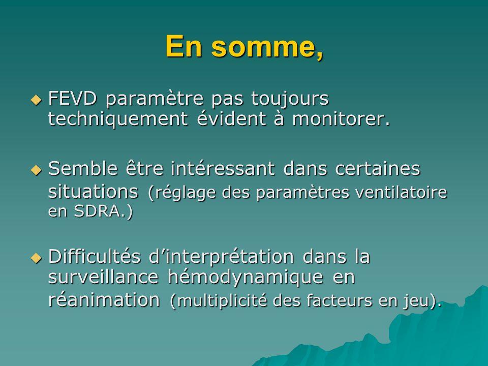 En somme, FEVD paramètre pas toujours techniquement évident à monitorer.