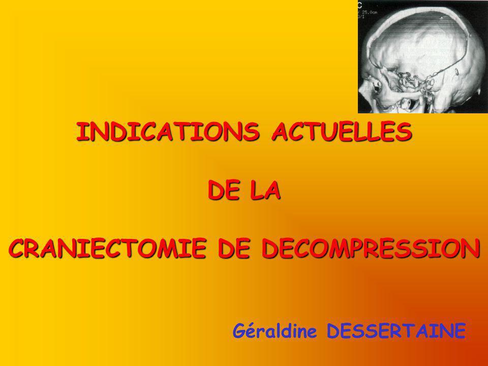 Accidents Vasculaires Cérébraux (2) Intérêt de la craniectomie de décompression ?.