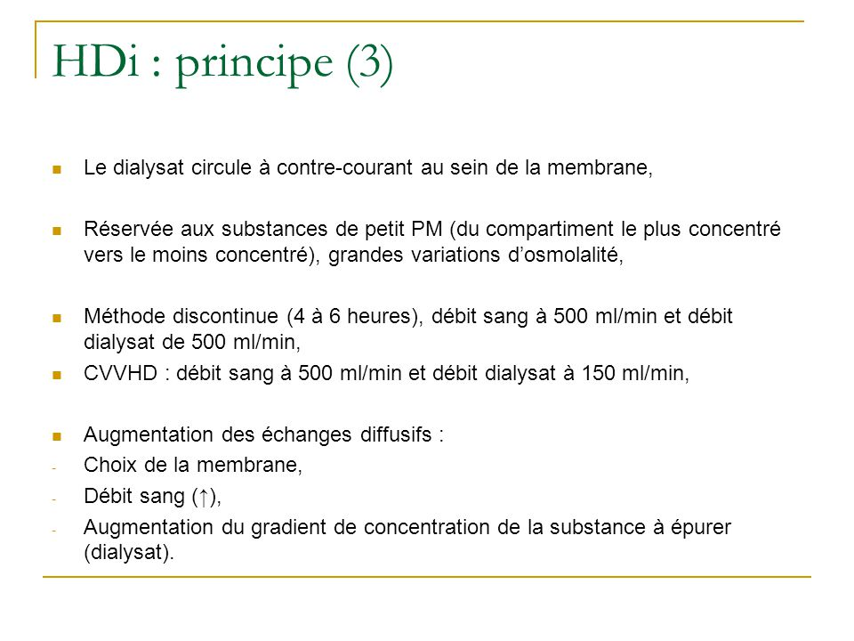 HDi : principe (3) Le dialysat circule à contre-courant au sein de la membrane, Réservée aux substances de petit PM (du compartiment le plus concentré
