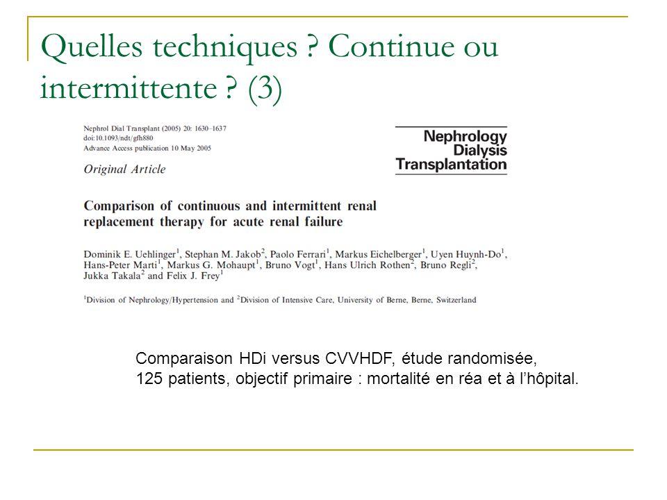 Quelles techniques ? Continue ou intermittente ? (3) Comparaison HDi versus CVVHDF, étude randomisée, 125 patients, objectif primaire : mortalité en r