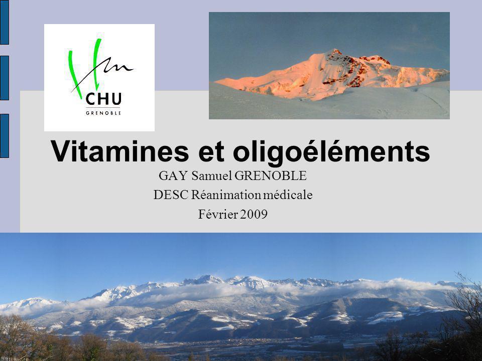 Vitamines et oligoéléments GAY Samuel GRENOBLE DESC Réanimation médicale Février 2009