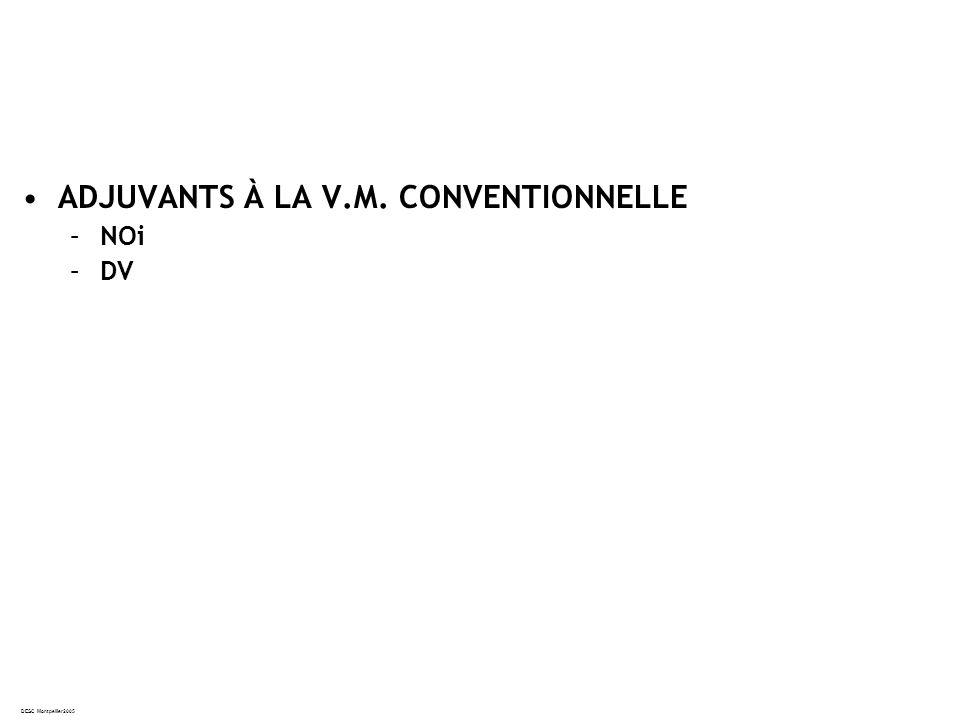 DESC Montpellier2005 ADJUVANTS À LA V.M. CONVENTIONNELLE –NOi –DV