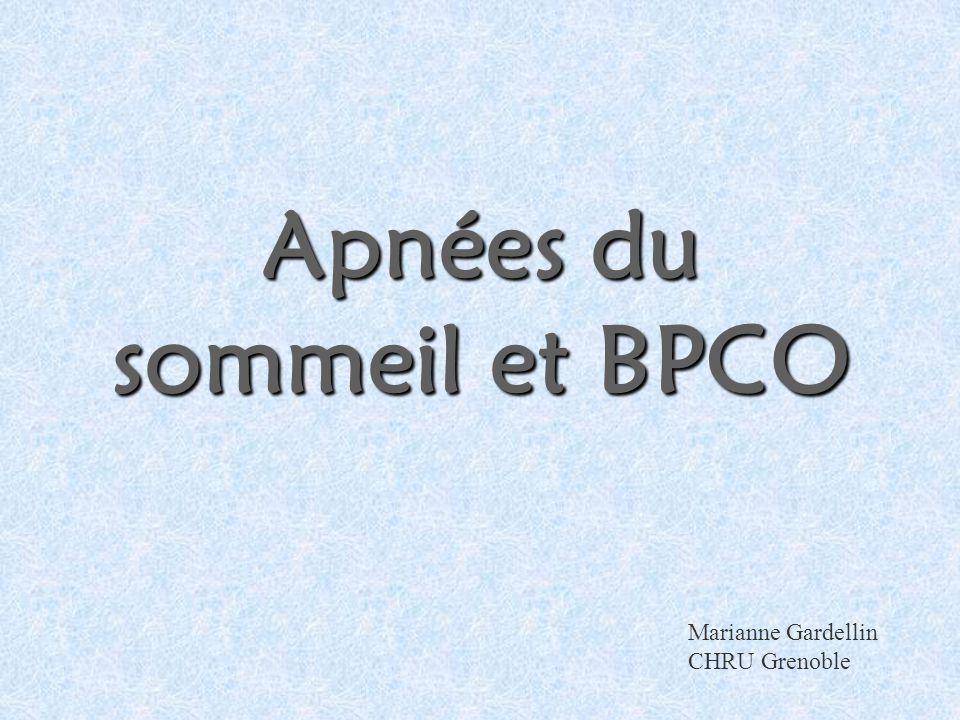 Apnées du sommeil et BPCO Marianne Gardellin CHRU Grenoble