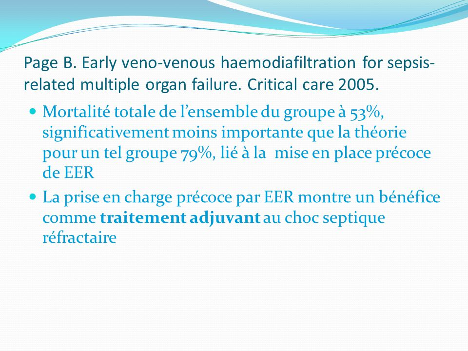 Page B.Early veno-venous haemodiafiltration for sepsis- related multiple organ failure.