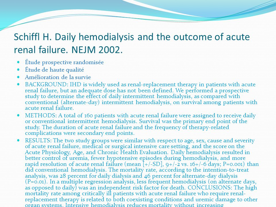 Schiffl H.Daily hemodialysis and the outcome of acute renal failure.