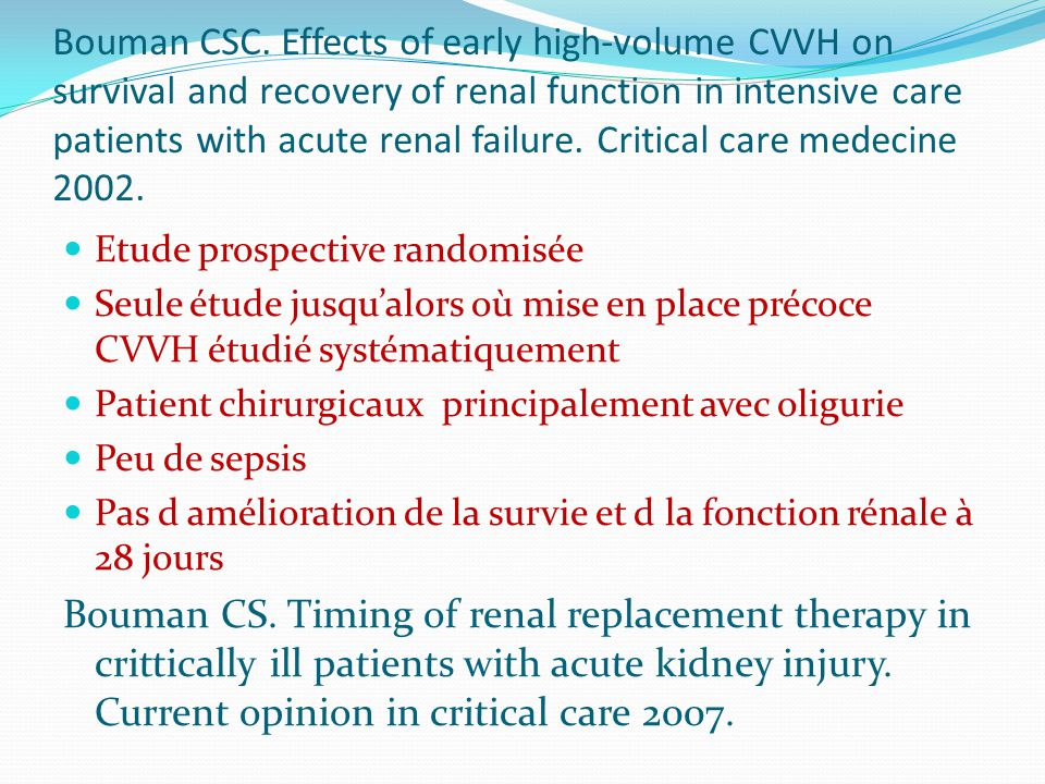 Bouman CSC. Effects of early high-volume CVVH on survival and recovery of renal function in intensive care patients with acute renal failure. Critical