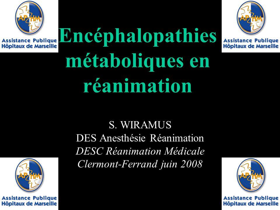 Encéphalopathies métaboliques en réanimation S.