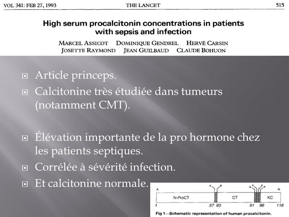 Article princeps. Calcitonine très étudiée dans tumeurs (notamment CMT). Élévation importante de la pro hormone chez les patients septiques. Corrélée