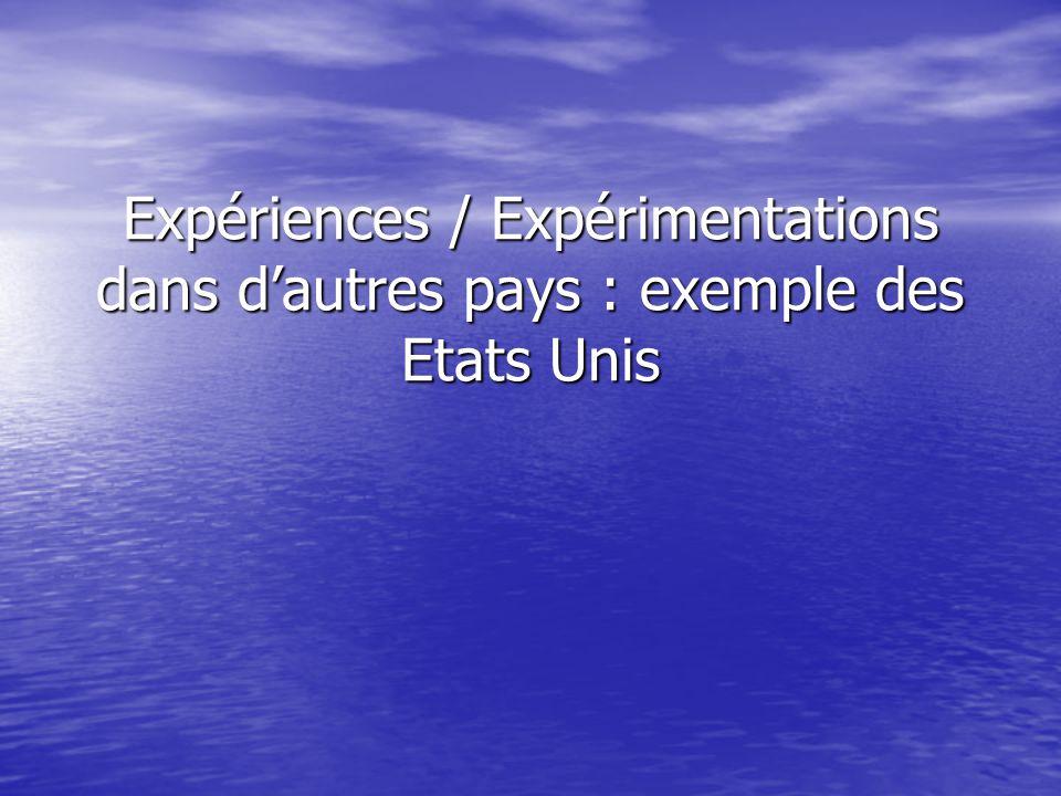 Expériences / Expérimentations dans dautres pays : exemple des Etats Unis