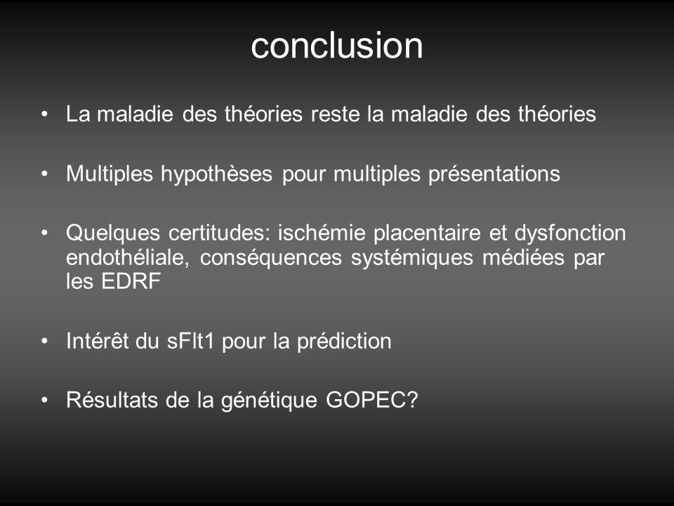conclusion La maladie des théories reste la maladie des théories Multiples hypothèses pour multiples présentations Quelques certitudes: ischémie place