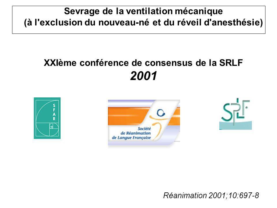 Sevrage de la ventilation mécanique (à l'exclusion du nouveau-né et du réveil d'anesthésie) XXIème conférence de consensus de la SRLF 2001 Réanimation