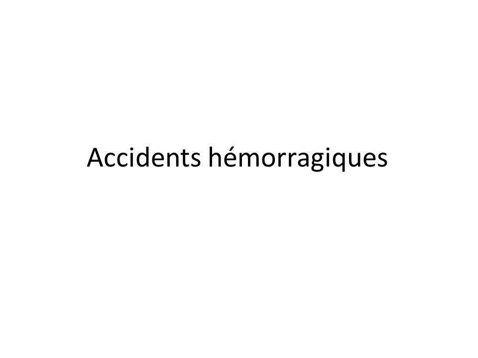 Accidents hémorragiques