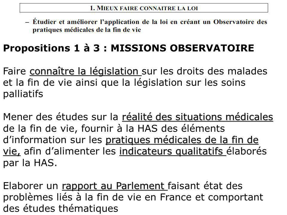 Propositions 1 à 3 : MISSIONS OBSERVATOIRE connaître la législation Faire connaître la législation sur les droits des malades et la fin de vie ainsi q