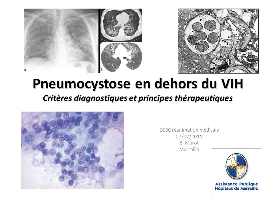 Pneumocystose en dehors du VIH Critères diagnostiques et principes thérapeutiques DESC réanimation médicale 07/02/2011 B. Marot Marseille