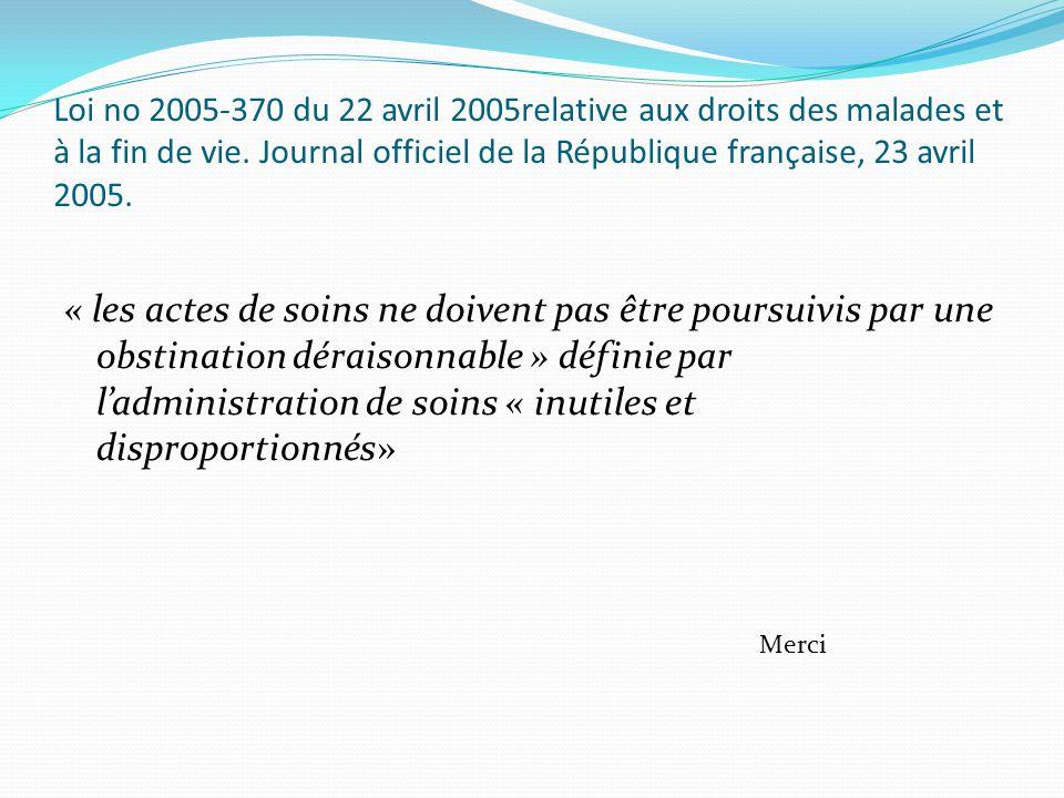 Loi no 2005-370 du 22 avril 2005relative aux droits des malades et à la fin de vie. Journal officiel de la République française, 23 avril 2005. « les