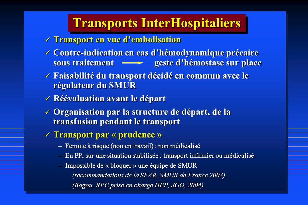 Transport en vue dembolisation Transport en vue dembolisation Contre-indication en cas dhémodynamique précaire sous traitementgeste dhémostase sur pla
