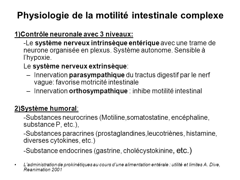 Physiologie de la motilité intestinale complexe 1)Contrôle neuronale avec 3 niveaux: -Le système nerveux intrinsèque entérique avec une trame de neuro
