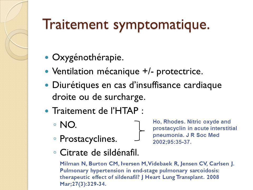 Traitement symptomatique.Oxygénothérapie. Ventilation mécanique +/- protectrice.