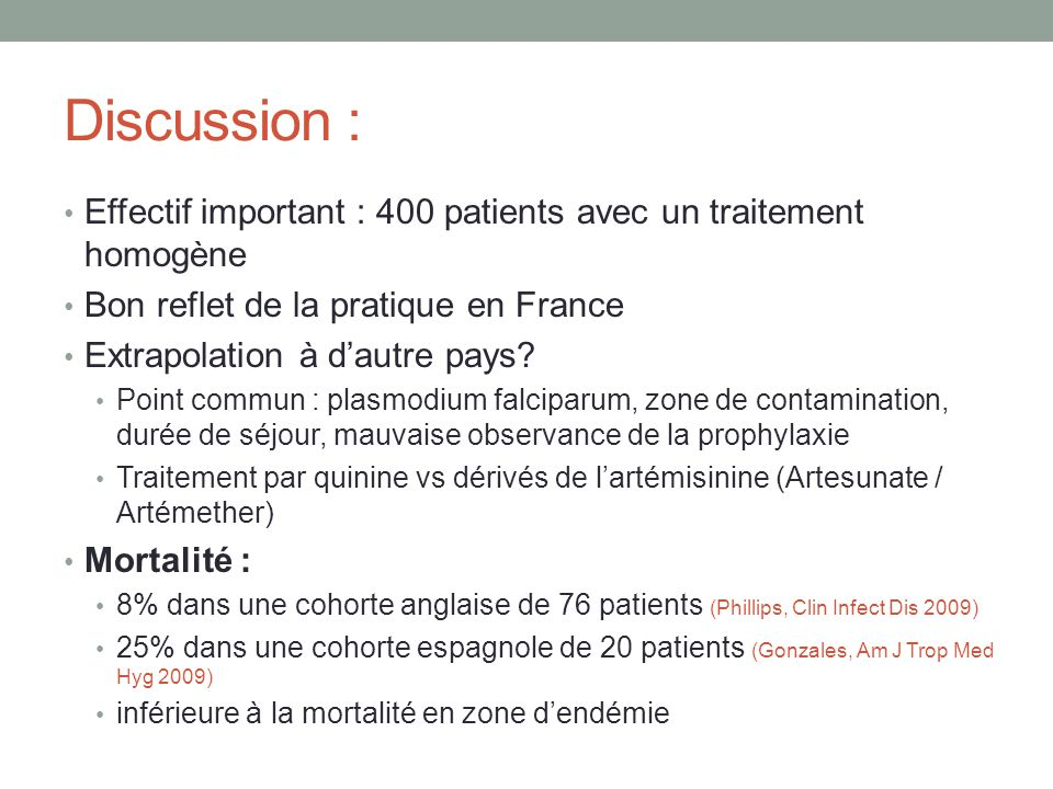 Discussion : Effectif important : 400 patients avec un traitement homogène Bon reflet de la pratique en France Extrapolation à dautre pays? Point comm