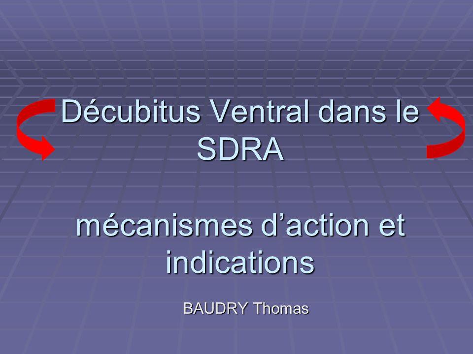 Décubitus Ventral dans le SDRA mécanismes daction et indications BAUDRY Thomas